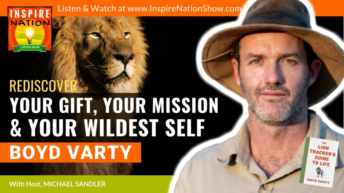 Boyd-Varty-The-Lion-Trackers-Guide-to-Life-Inspire-Nation