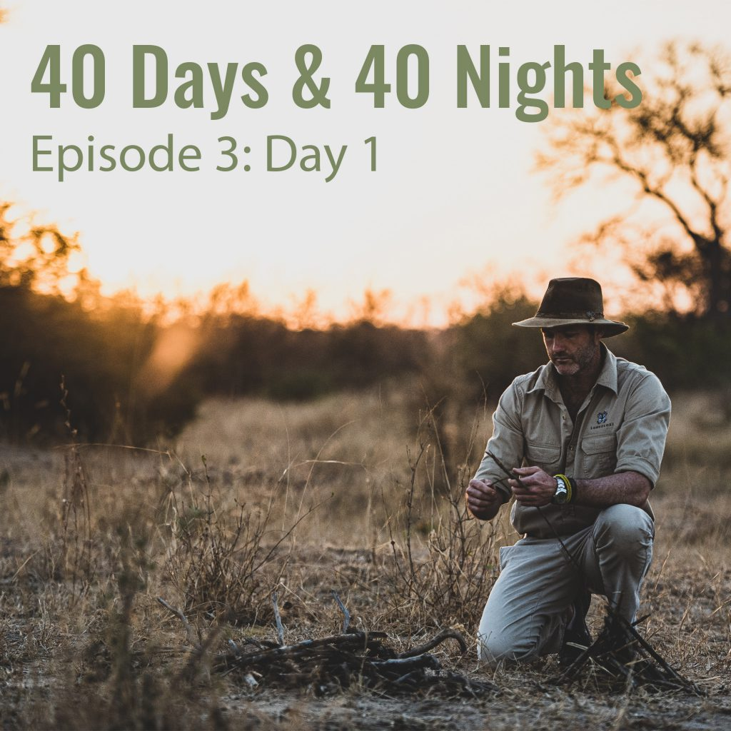 40 Days and 40 Nights -Day-1-Boyd Varty