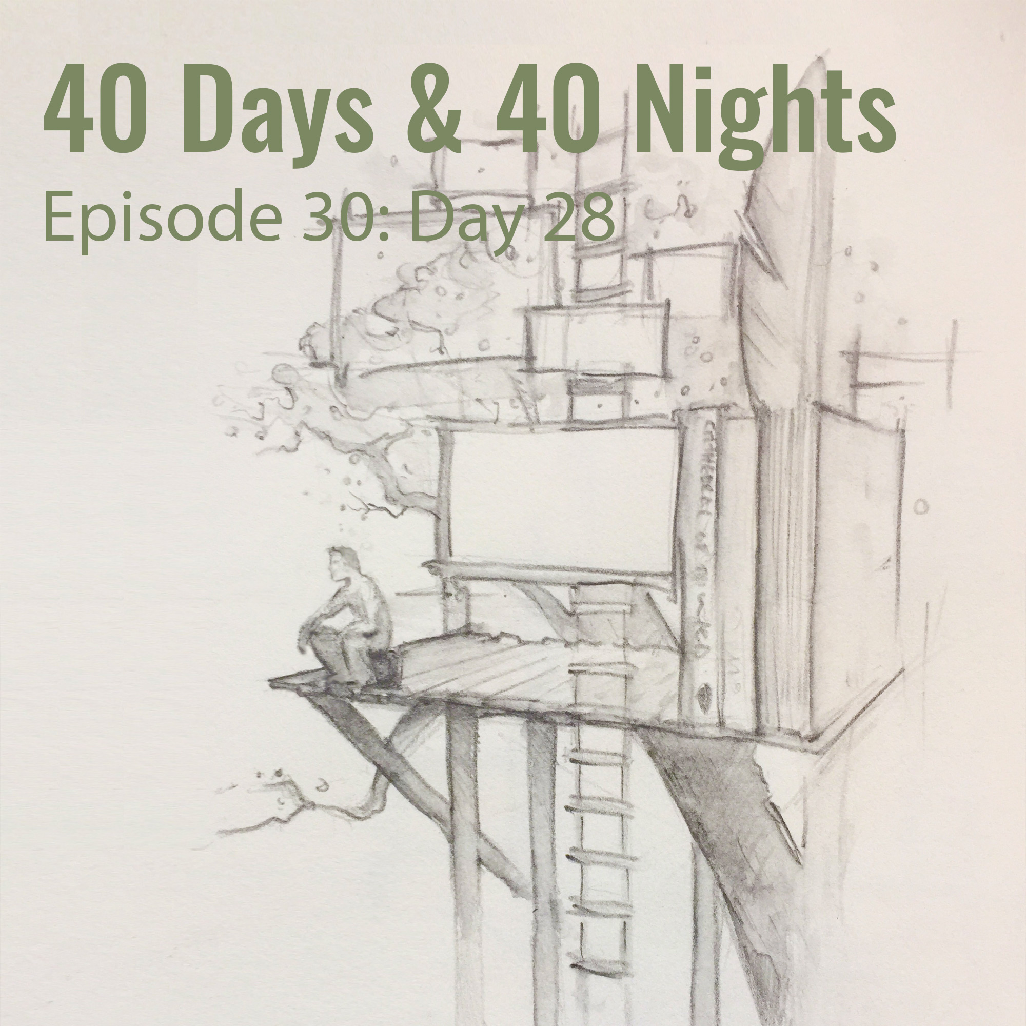 Day 28 40 Days and 40 Nights