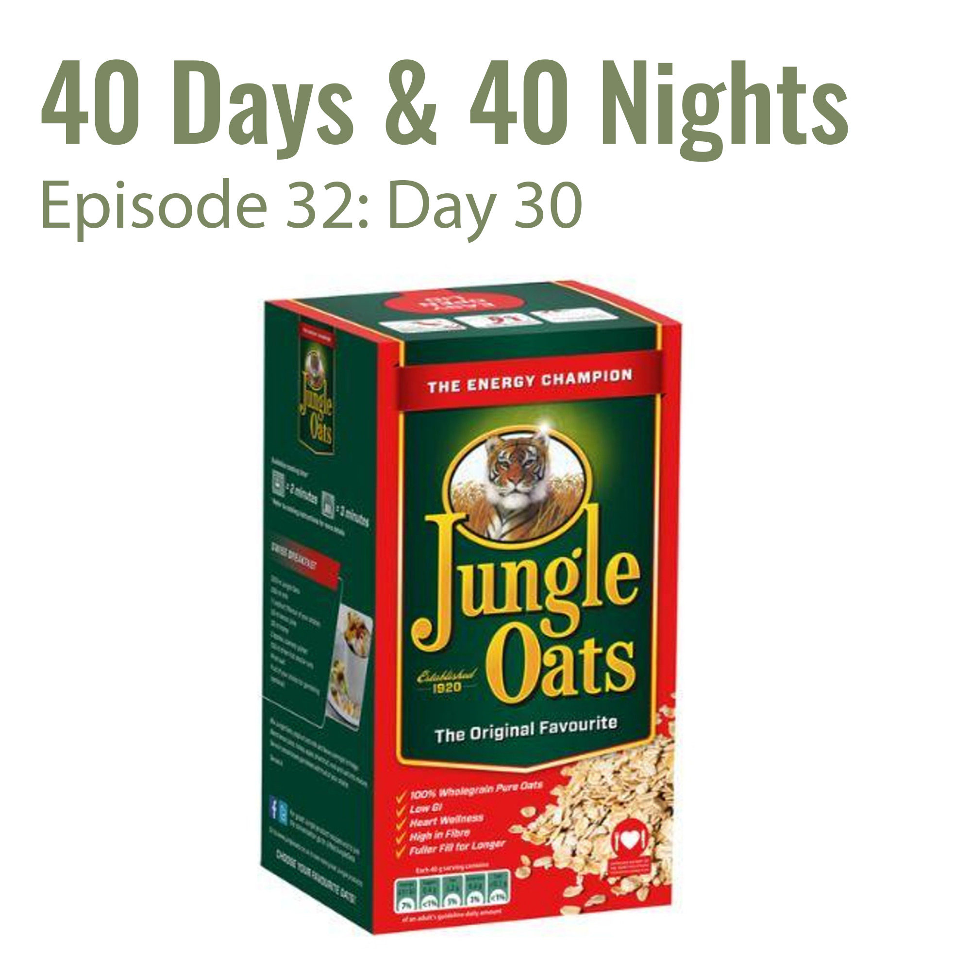 Day-30 40 days and 40 nights Boyd Varty Jungle Oats