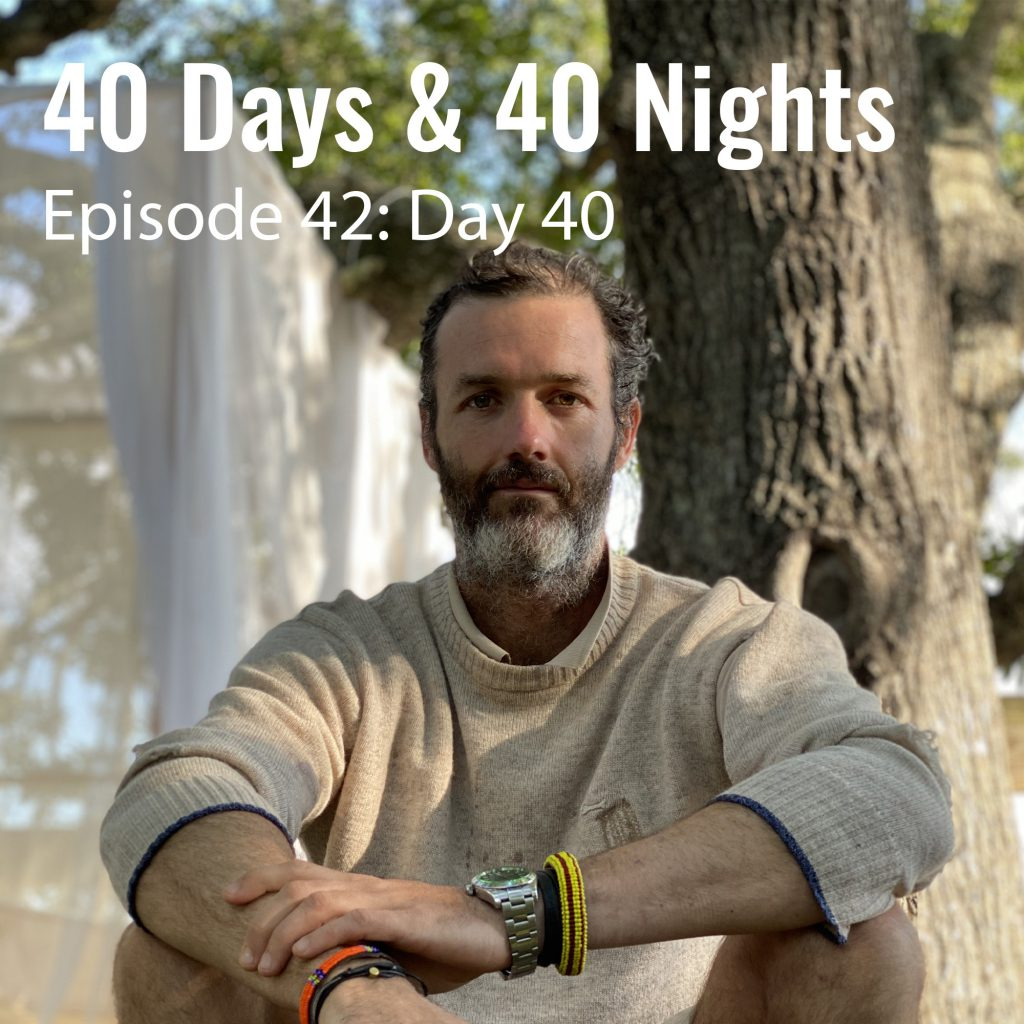 Day-40 40 days and 40 nights Boyd Varty